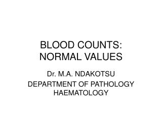 BLOOD COUNTS:  NORMAL VALUES