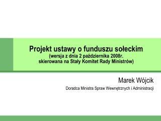 Marek Wójcik Doradca Ministra Spraw Wewnętrznych i Administracji