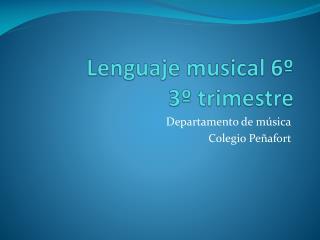 Lenguaje musical  6º 3º trimestre
