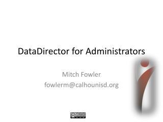 DataDirector for Administrators
