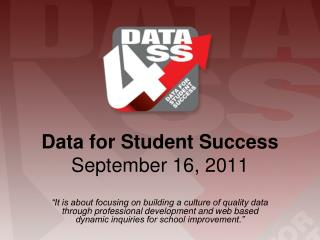 Data for Student Success  September 16, 2011