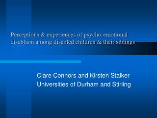 Perceptions & experiences of psycho-emotional disablism among disabled children & their siblings