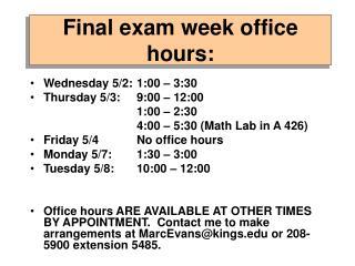 Final exam week office hours: