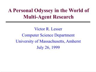 A Personal Odyssey in the World of Multi-Agent Research