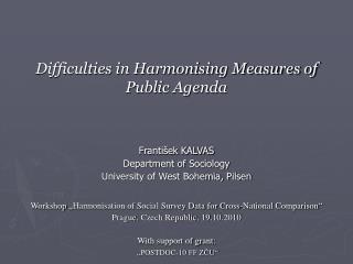 Difficulties in Harmonising Measures of Public Agenda