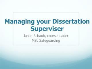 Managing your Dissertation Superviser