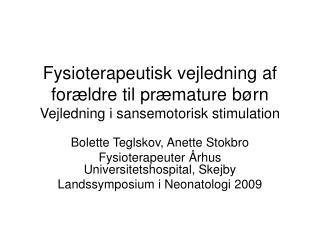 Fysioterapeutisk vejledning af forældre til præmature børn Vejledning i sansemotorisk stimulation