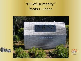 Hill of Humanity   Yaotsu - Japan