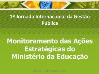 Monitoramento das Ações Estratégicas do Ministério da Educação