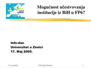 Mogu ćnost učestvovanja  institucije iz BiH u FP6?