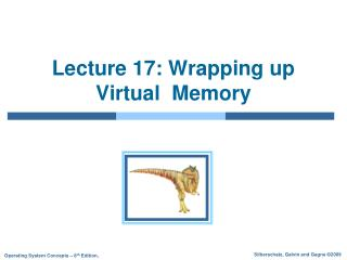 Lecture 17: Wrapping up Virtual  Memory