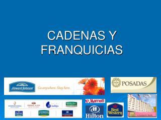 CADENAS Y FRANQUICIAS