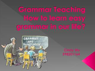Grammar Teaching How to learn easy grammar in our life?