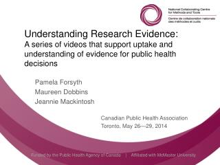 Pamela Forsyth Maureen Dobbins Jeannie Mackintosh Canadian Public Health Association
