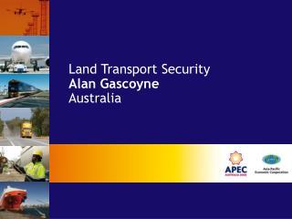 Land Transport Security  Alan Gascoyne Australia