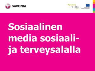 Sosiaalinen media sosiaali- ja terveysalalla