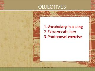 Vocabulary  in a  song Extra  vocabulary Photonovel  exercise