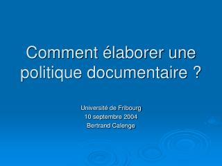 Comment �laborer une politique documentaire ?