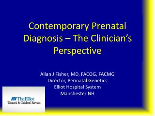 Contemporary Prenatal  Diagnosis – The Clinician's Perspective