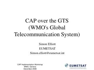 CAP over the GTS  (WMO's Global Telecommunication System)