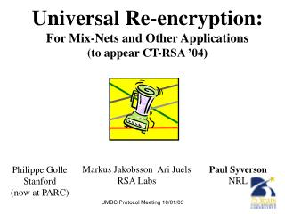 Universal Re-encryption: For Mix-Nets and Other Applications (to appear CT-RSA '04)
