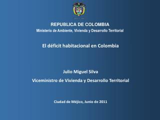 El déficit habitacional en Colombia Julio Miguel Silva