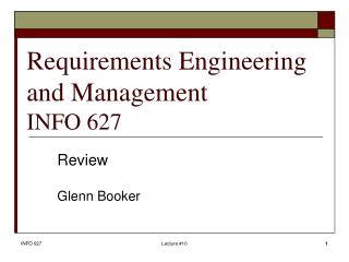 Requirements Engineering and Management INFO 627
