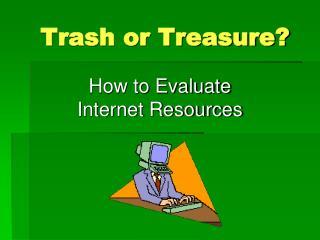 Trash or Treasure?