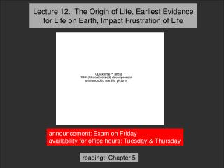 Lecture 12.  The Origin of Life, Earliest Evidence for Life on Earth, Impact Frustration of Life