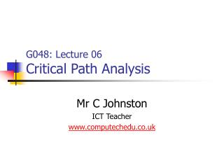 G048: Lecture 06 Critical Path Analysis
