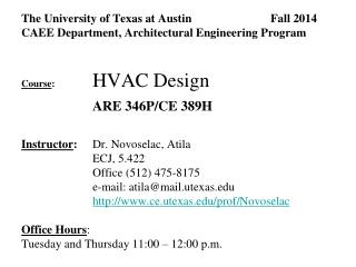 The University of Texas at Austin	 		Fall 2014 CAEE Department, Architectural Engineering Program