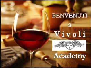 BENVENUTI a V  i  v o l  i Academy
