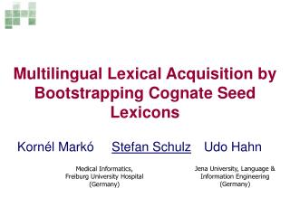 Multilingual Lexical Acquisition by Bootstrapping Cognate Seed Lexicons