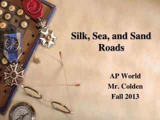 Silk, Sea, and Sand Roads