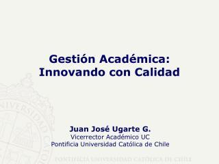 Gesti�n Acad�mica: Innovando con Calidad