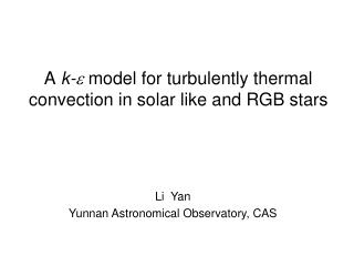 A  k-   model for turbulently thermal convection in solar like and RGB stars