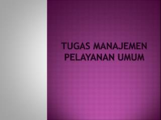 Tugas  Manajemen Pelayanan Umum