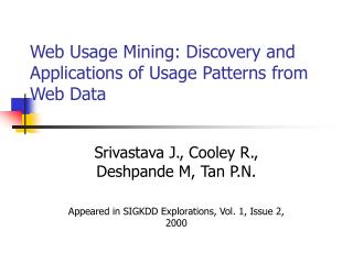 Web Usage Mining: Discovery and Applications of Usage Patterns from Web Data