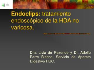 Endoclips:  tratamiento endoscópico de la HDA no varicosa.