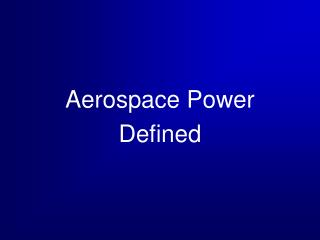 Aerospace Power Defined