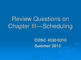 Review Questions on Chapter III�Scheduling