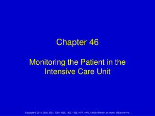 Chapter 46 Monitoring the Patient in the Intensive Care Unit