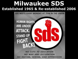 Milwaukee SDS Established 1965 & Re-established 2006