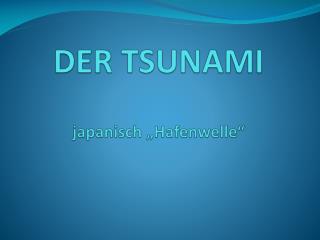 """DER TSUNAMI japanisch """"Hafenwelle"""""""