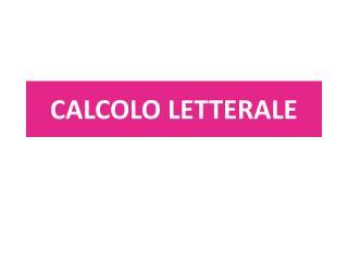 CALCOLO LETTERALE