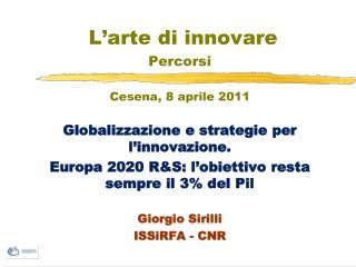 L'arte di innovare Percorsi Cesena, 8  aprile  2011