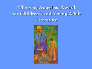 The 2009 Américas Award  for Children's and Young Adult Literature