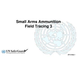 Small  Arms Ammunition  Field  Tracing  3