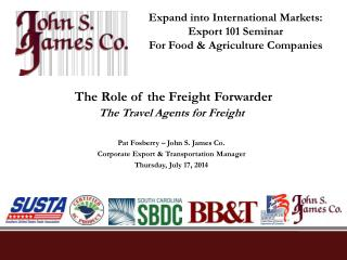 The Travel Agents for Freight Pat Fosberry � John S. James Co.