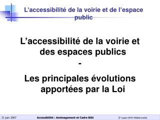 L�accessibilit� de la voirie et de l�espace public